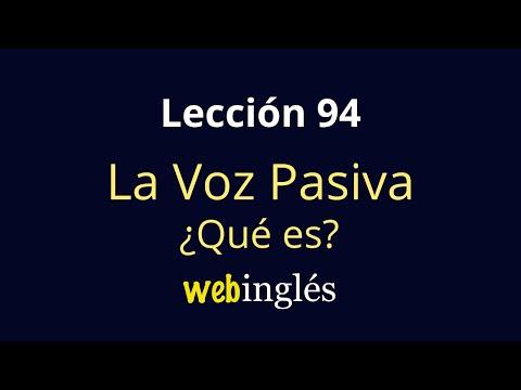 94 La Voz Pasiva - Cómo y Cuándo se Usa en Inglés