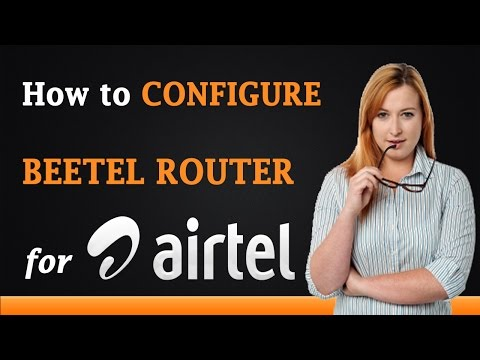 How to Configure Beetel Router for Airtel