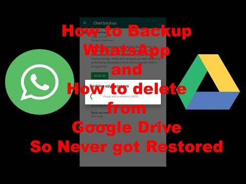 How to Backup WhatsApp and How to delete from google Drive So Never Got Restored