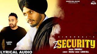 Z Security (Lyrical Audio) Singhraj | New Punjabi Song 2019 | White Hill Music
