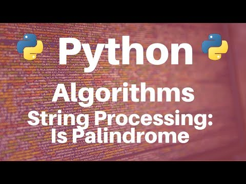 String Processing in Python: Is Palindrome