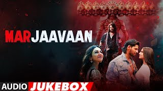 Full Album Marjaavaan Riteish Deshmukh Sidharth Malhotra Tara Sutaria Audio Jukebox