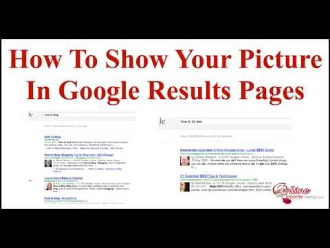 How To Show Your Picture In Google Search Results By Setting Up Google Authorship | Rich Snippets