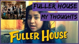 Fuller House | My Thoughts!
