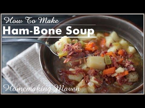 How To Make Ham Bone Soup - Tuesday July 4