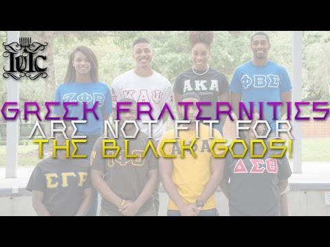 The Israelites: Greek Fraternities Are Not Fit For Black Gods!!!