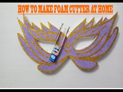 HOW TO MAKE FOAM CUTTER AT HOME