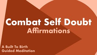Affirmations to Combat Self Doubt   Postpartum Guided Meditation