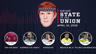 Brazil's World Cup striker, fan violence | EPISODE 10 | ALEXI LALAS' STATE OF THE UNION PODCAST
