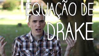 A Equação de Drake (e a Busca por Vida Extraterrestre)