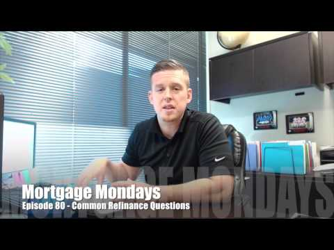 Common Refinance Questions | Mortgage Mondays #80