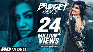 Kaur B: Budget (Full Song) Snappy | Rav Hanjra | Latest Punjabi Songs 2018