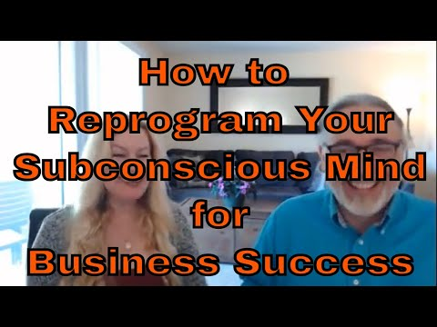 How to Reprogram Your Subconscious Mind for Business Success