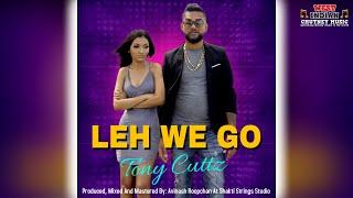 Tony Cuttz - Leh We Go (2021 Chutney Soca)