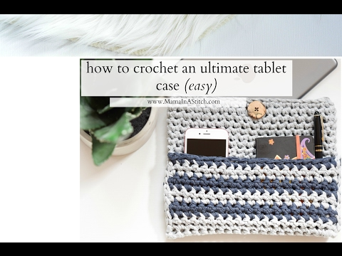 How To Crochet: An I Pad Case (with Pockets!) (Easy/Beginner)