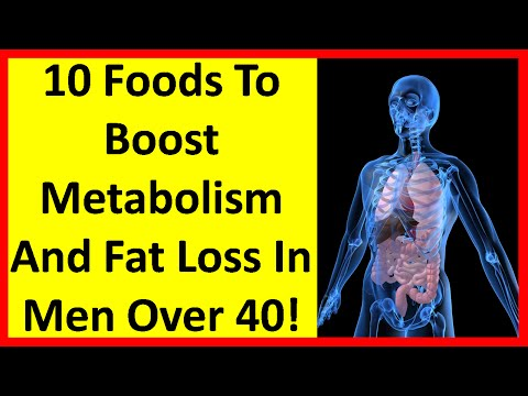 10 Foods To Boost Metabolism And Fat Loss In Men Over 40! | Men Over 50