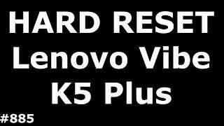 Сброс настроек Lenovo Vibe K5 Plus. Hard Reset Lenovo Vibe K5 Plus A6020a46
