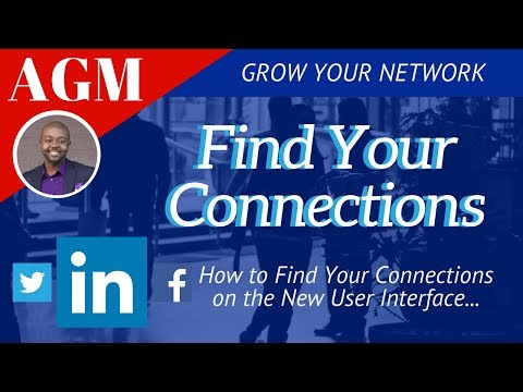 How to Find Your Connections, Connections on LinkedIn's New UI? (New look or new user interface)