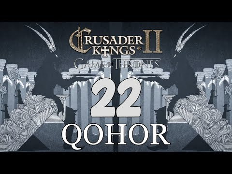 Ck2: Game of Thrones - DEUS GOAT! Qohor Episode 22