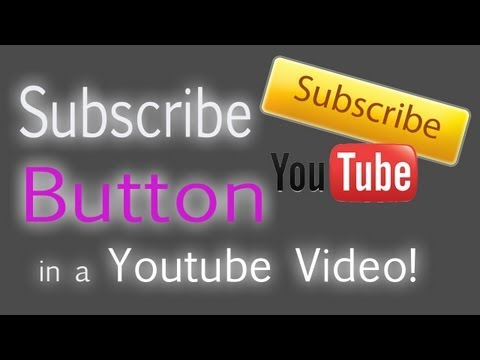 How to Put a Subscribe Button in a Video! (Youtube)