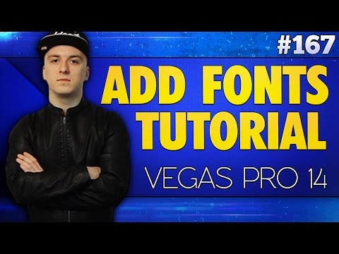 Vegas Pro 14: How To Add Fonts To Vegas 14 - Tutorial #167