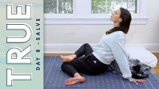 TRUE - Day 8 - SALVE     Yoga With Adriene