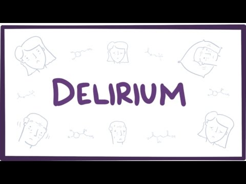 Delirium - causes, symptoms, diagnosis, treatment & pathology