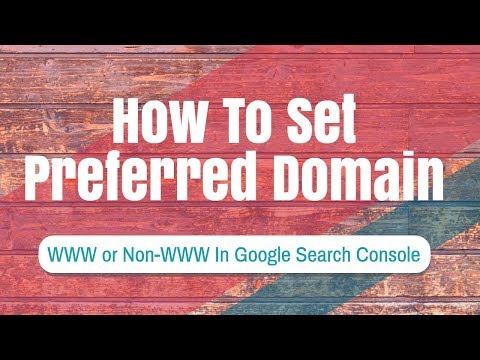 How To Set Preferred Domain www or non-www In Google Search Console