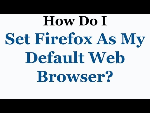 Mozilla Firefox Tutorial - How To Make It Your Default Web Browser
