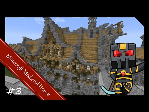 Minecraft Medieval Builds - House Tutorial - Part 3 of 4 - How to Build a Medieval House