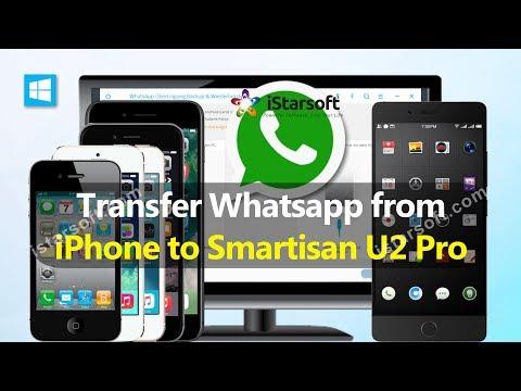 Transfer Whatsapp from iPhone to Smartisan U2 Pro