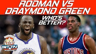Better Player Draymond Green or Dennis Rodman ? | Hoops N Brews
