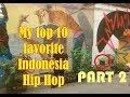 My top 10 Favorite Indonesia Hip Hop PART 2
