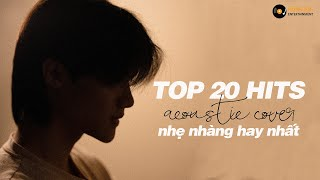TOP 20 HITS ACOUSTIC NHẠC TRẺ COVER NHẸ NHÀNG THƯ GIÃN HAY NHẤT HIỆN NAY #4