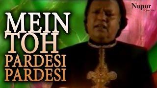 Mein Toh Pardesi Pardesi | Shamim Naeem Ajmeri | Popular Qawwali | Romantic Sad Song | Nupur Audio