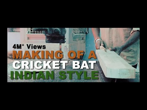 Making of A Cricket Bat - Indian Style