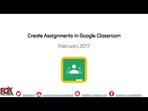 Create Assignments using Google Classroom   February 2017