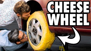 We Put Cheese Wheels On A Car