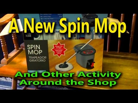 A New Spin Mop and Other Activity Around the Shop