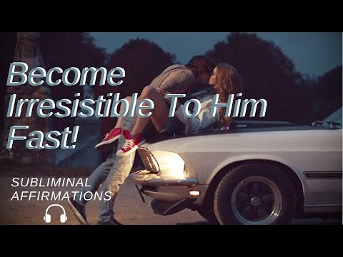 Become Irresistible To Your Boyfriend Subliminal + Make His Parents Love You