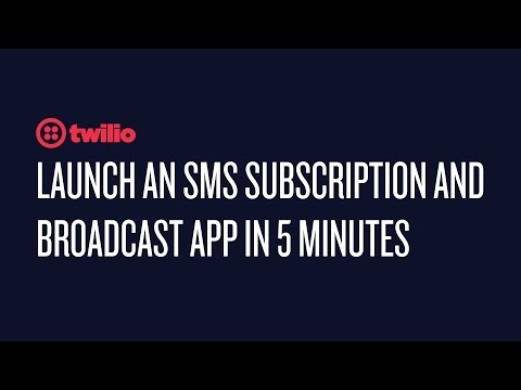 Launch an SMS subscription and broadcast app in 5 minutes