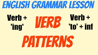 Intermediate English grammar - Verb patterns, (verb + ing, verb + to) gerunds and infinitives