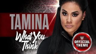 Tamina - What You Think (Official Theme)
