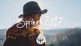 Indie/Indie-Folk Compilation - Spring 2017 (1½-Hour Playlist)