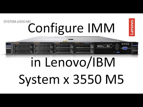 IMM Configuration on Lenovo/IBM System x 3550 M5