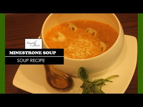 Minestrone Soup  | How To Make Minestrone Soup Vegetarian | Italian Cuisine | Simply Jain