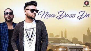 Naa Dass De - Official Music Video | N Kaush FT Jr - John Reckless