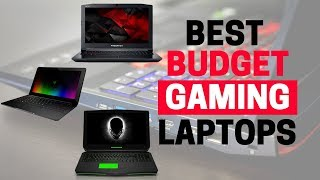 Top 7 Best Gaming Laptops On A Budget 2018