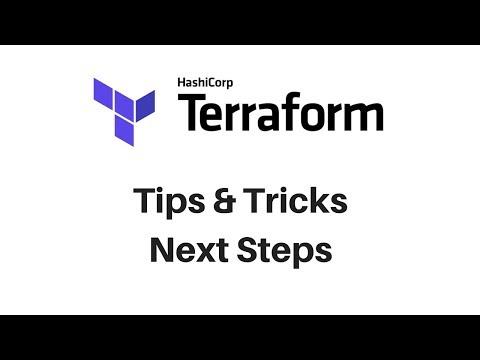 Terraform Basics 5: Tips & Tricks, Next Steps