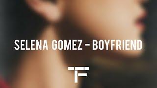 [TRADUCTION FRANÇAISE] Selena Gomez - Boyfriend